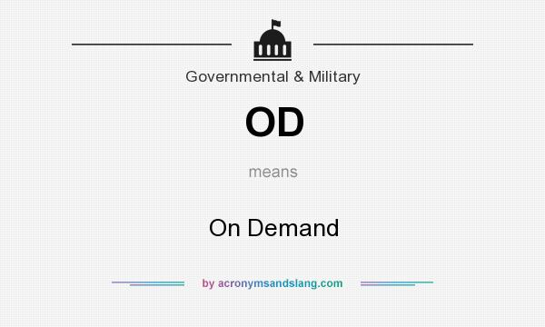 What does OD mean? It stands for On Demand