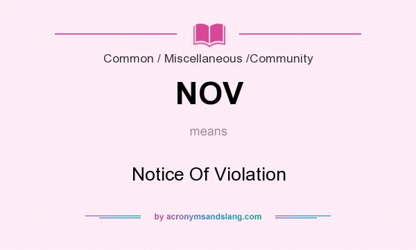 What does NOV mean? It stands for Notice Of Violation