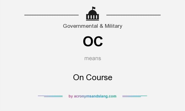 What does OC mean? It stands for On Course