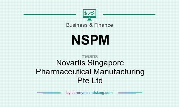 NSPM - Novartis Singapore Pharmaceutical Manufacturing Pte
