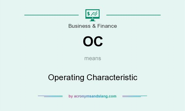 What does OC mean? It stands for Operating Characteristic