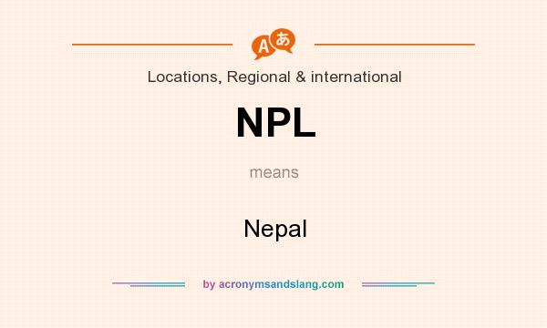 What does NPL mean? It stands for Nepal