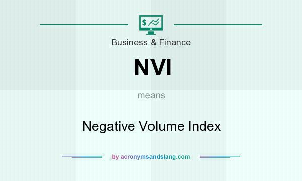 What does NVI mean? It stands for Negative Volume Index