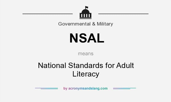 What does NSAL mean? It stands for National Standards for Adult Literacy