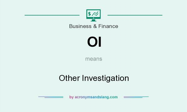 What does OI mean? It stands for Other Investigation