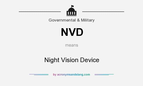 What does NVD mean? It stands for Night Vision Device