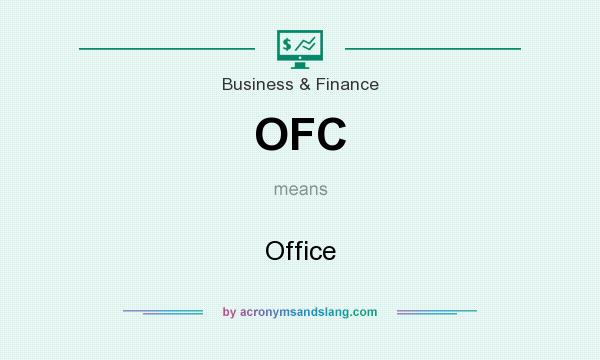 What does OFC mean? It stands for Office