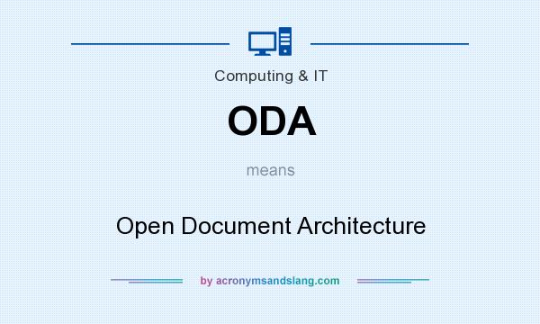 What does ODA mean? It stands for Open Document Architecture
