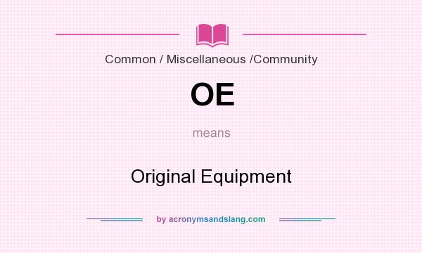 What does OE mean? It stands for Original Equipment