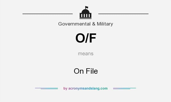 What does O/F mean? It stands for On File