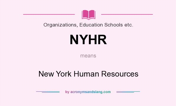 What does NYHR mean? It stands for New York Human Resources
