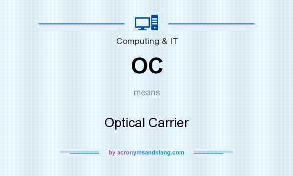 What does OC mean? It stands for Optical Carrier