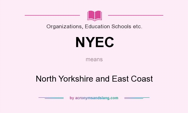 What does NYEC mean? It stands for North Yorkshire and East Coast