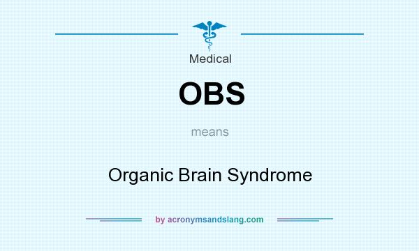 obs - organic brain syndrome in medical by acronymsandslang, Skeleton