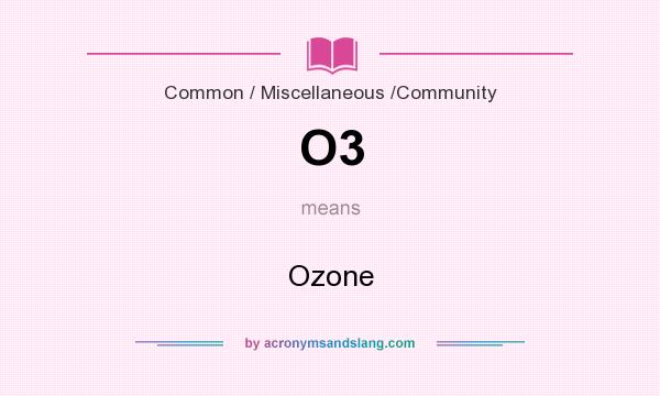 What does O3 mean? It stands for Ozone