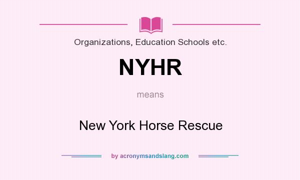 What does NYHR mean? It stands for New York Horse Rescue