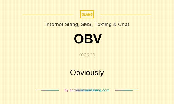 What does OBV mean? It stands for Obviously
