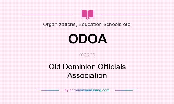 What does ODOA mean? It stands for Old Dominion Officials Association