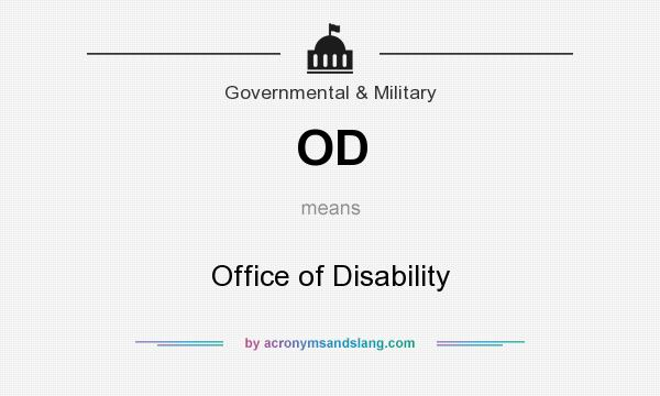 What does OD mean? It stands for Office of Disability