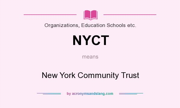 What does NYCT mean? It stands for New York Community Trust