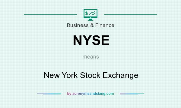 What does NYSE mean? It stands for New York Stock Exchange