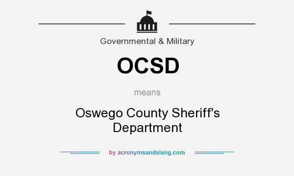 What does OCSD mean? It stands for Oswego County Sheriff`s Department