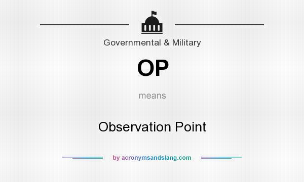 What does OP mean? It stands for Observation Point