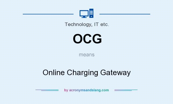 What does OCG mean? It stands for Online Charging Gateway