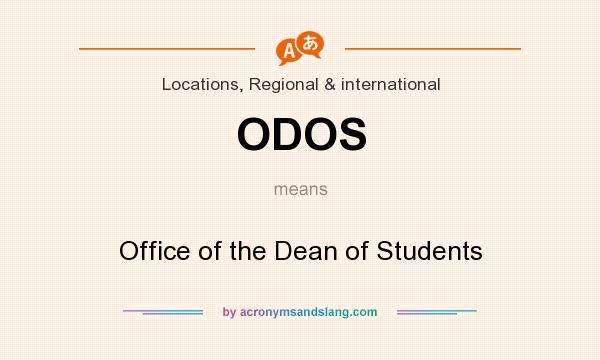 What does ODOS mean? It stands for Office of the Dean of Students