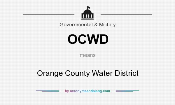 What does OCWD mean? It stands for Orange County Water District