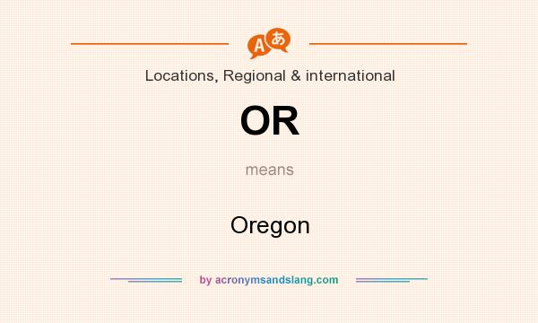 What does OR mean? It stands for Oregon