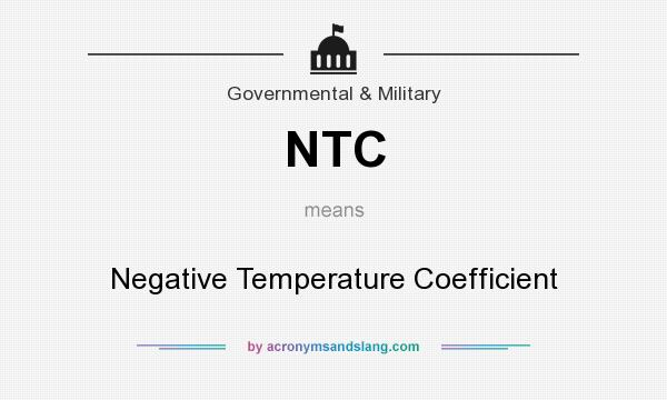 What does NTC mean? It stands for Negative Temperature Coefficient