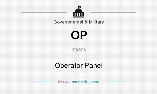 What does OP mean? It stands for Operator Panel