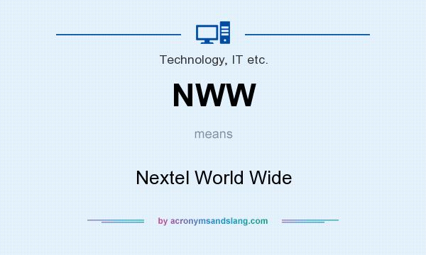 What does NWW mean? It stands for Nextel World Wide