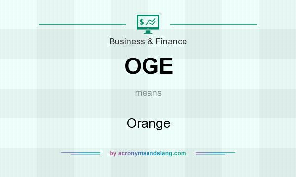 What does OGE mean? It stands for Orange