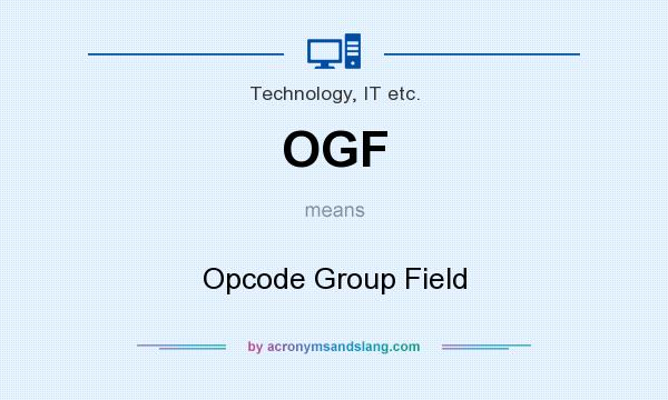 What does OGF mean? It stands for Opcode Group Field