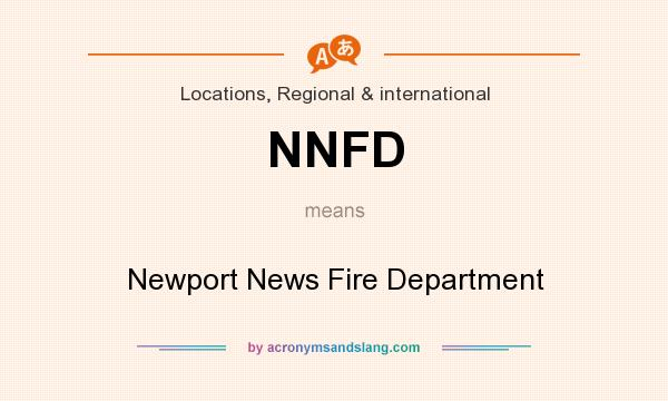 What does NNFD mean? It stands for Newport News Fire Department