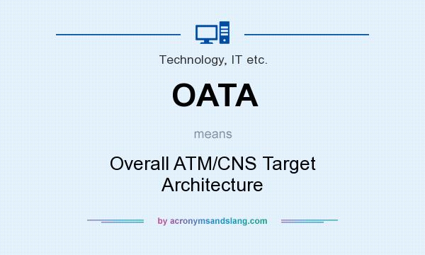 Oata overall atm cns target architecture in technology for What does architecture mean