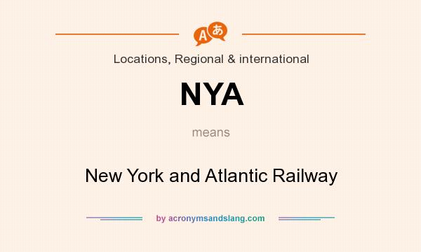 What does NYA mean? It stands for New York and Atlantic Railway