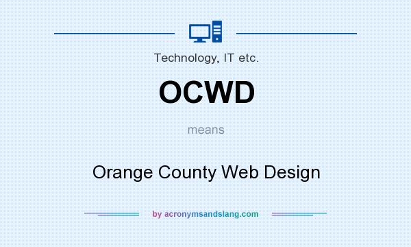 What does OCWD mean? It stands for Orange County Web Design