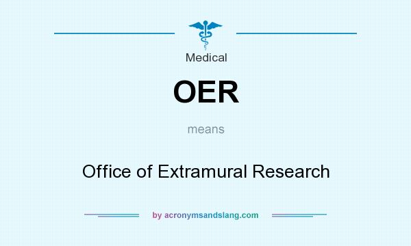 What does OER mean? It stands for Office of Extramural Research