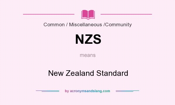 What does NZS mean? It stands for New Zealand Standard