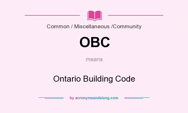 What does OBC mean? It stands for Ontario Building Code