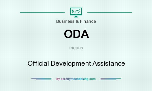 What does ODA mean? It stands for Official Development Assistance