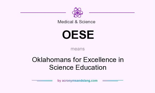 What does OESE mean? It stands for Oklahomans for Excellence in Science Education