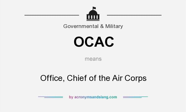What does OCAC mean? It stands for Office, Chief of the Air Corps