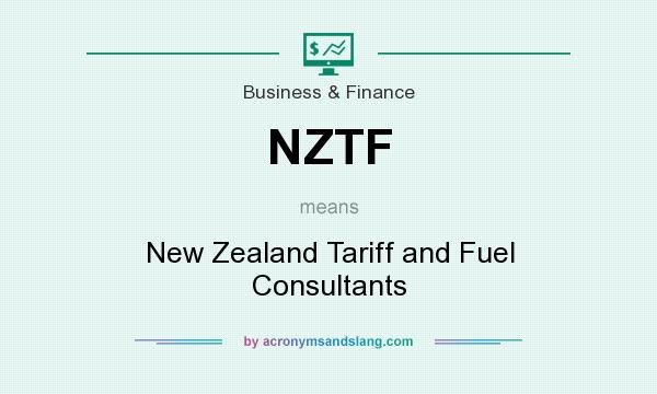 What does NZTF mean? It stands for New Zealand Tariff and Fuel Consultants