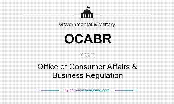 What does OCABR mean? It stands for Office of Consumer Affairs & Business Regulation