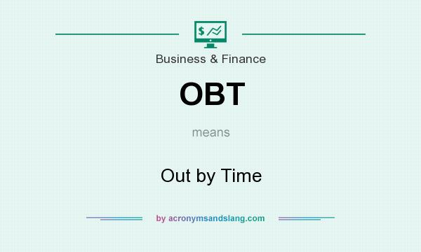 What does OBT mean? It stands for Out by Time