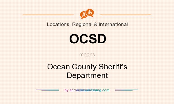 What does OCSD mean? It stands for Ocean County Sheriff`s Department